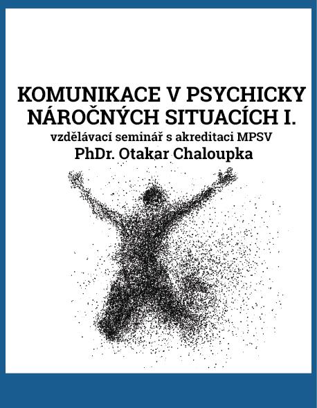 Komunikace v psychicky náročných situacích I.