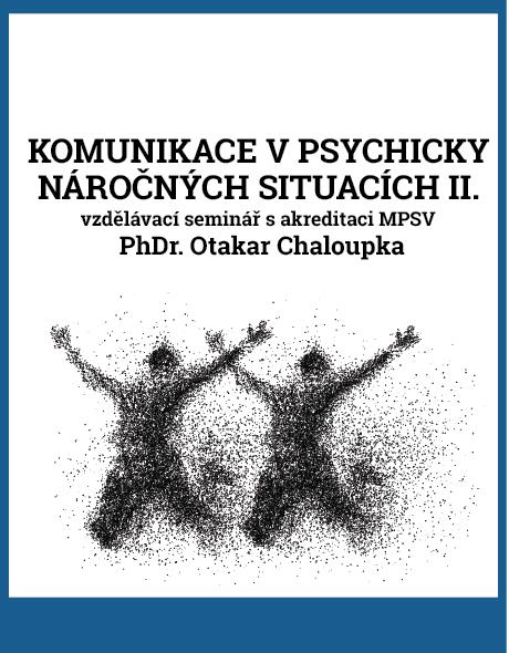 Komunikace v psychicky náročných situacích II.
